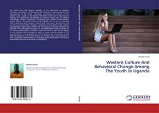 Bookcover of Western Culture And Behavioral Change Among The Youth In Uganda