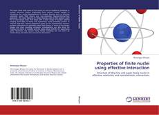 Couverture de Properties of finite nuclei using effective interaction