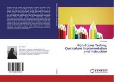 Capa do livro de High-Stakes Testing, Curriculum Implementation and Instruction