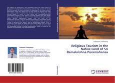 Religious Tourism in the Native Land of Sri Ramakrishna Paramahansa kitap kapağı
