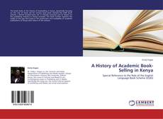 Bookcover of A History of Academic Book-Selling in Kenya