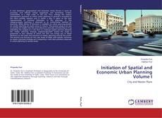 Initiation of Spatial and Economic Urban Planning Volume I kitap kapağı