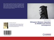 Bookcover of Ethiopian Women migration to Middle East and its consequence