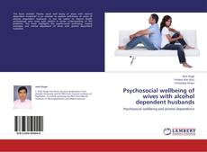 Capa do livro de Psychosocial wellbeing of wives with alcohol dependent husbands