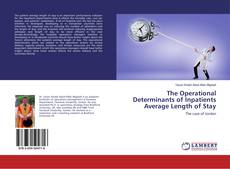 Bookcover of The Operational Determinants of Inpatients Average Length of Stay