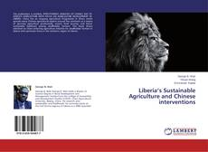 Bookcover of Liberia's Sustainable Agriculture and Chinese interventions