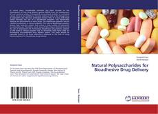Copertina di Natural Polysaccharides for Bioadhesive Drug Delivery