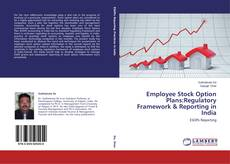 Bookcover of Employee Stock Option Plans:Regulatory Framework & Reporting in India