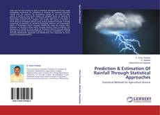Bookcover of Prediction & Estimation Of Rainfall Through Statistical Approaches