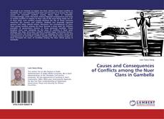 Borítókép a  Causes and Consequences of Conflicts among the Nuer Clans in Gambella - hoz