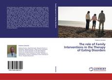 Couverture de The role of Family Interventions in the Therapy of Eating Disorders