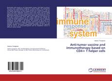 Buchcover von Anti-tumor vaccine and immunotherapy based on CD4+ T helper cells