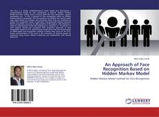 Bookcover of An Approach of Face Recognition Based on Hidden Markov Model