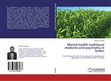 Bookcover of Mental health traditional medicine and psychiatry in Sudan