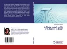 Bookcover of A Study about textile architecture in Brazil