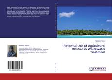 Bookcover of Potential Use of Agricultural Residue in Wastewater Treatment