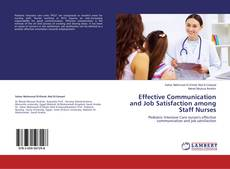 Bookcover of Effective Communication and Job Satisfaction among Staff Nurses