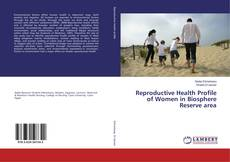 Reproductive Health Profile of Women in Biosphere Reserve area的封面