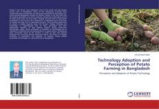 Bookcover of Technology Adoption and Perception of Potato Farming in Bangladesh