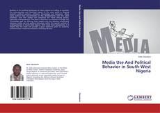 Media Use And Political Behavior in South-West Nigeria kitap kapağı