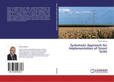 Bookcover of Systematic Approach for Implementation of Smart Grids