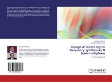 Buchcover von Design of direct digital frequency synthesizer & transmultiplexer