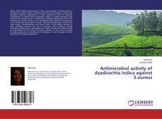 Bookcover of Antimicrobial activity of Azadirachta indica against S.aureus