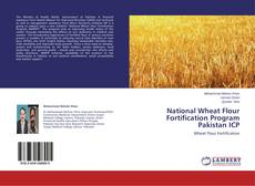 Bookcover of National Wheat Flour Fortification Program Pakistan ICP