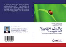 Bookcover of Performance of Rice Tiller Seedlings as Affected by USG Application