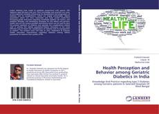 Buchcover von Health Perception and Behavior among Geriatric Diabetics in India