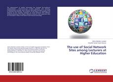 Bookcover of The use of Social Network Sites among Lecturers at Higher Education