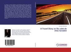Copertina di A Travel Diary or Du côté de chez Scriabin