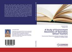 Couverture de A Study of Environment Awareness of Secondary School Teachers