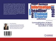 Bookcover of Commoditization of News : A Challenge to Serious Journalism in India
