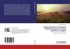 Buchcover von Determinants of primary school dropout in Terai districts of Nepal