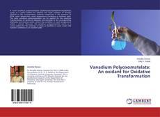 Vanadium Polyoxomatelate: An oxidant for Oxidative Transformation的封面