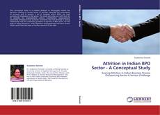 Bookcover of Attrition in Indian BPO Sector - A Conceptual Study