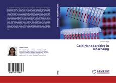 Bookcover of Gold Nanoparticles in Biosensing