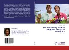 Bookcover of The Sex-Role Egalitarian Attitudes of African Americans