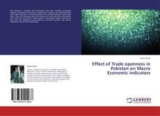 Copertina di Effect of Trade openness in Pakistan on Macro Economic indicators