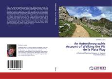 An Autoethnographic Account of Walking the Via de la Plata Way kitap kapağı