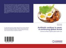 Capa do livro de Antibiotic residues in meat: A continuing global threat