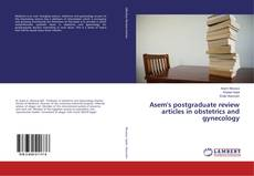 Bookcover of Asem's postgraduate review articles in obstetrics and gynecology