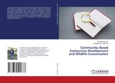 Bookcover of Community Based Ecotourism Development and Wildlife Conservation