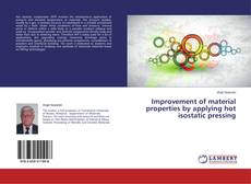 Bookcover of Improvement of material properties by applying hot isostatic pressing