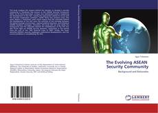 Bookcover of The Evolving ASEAN Security Community