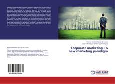 Portada del libro de Corporate marketing : A new marketing paradigm