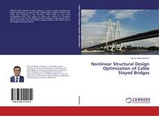 Bookcover of Nonlinear Structural Design Optimization of Cable Stayed Bridges