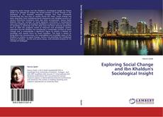 Bookcover of Exploring Social Change and Ibn Khaldun's Sociological Insight