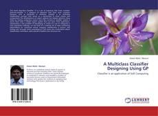 A Multiclass Classifier Designing Using GP kitap kapağı